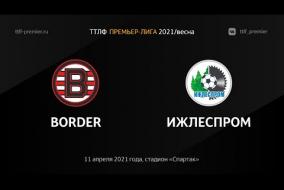 11.04.2021. Border - Ижлеспром - 7:1